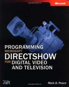 Programming Microsoft DirectShow for Digital Video, Television, and DVD-cover