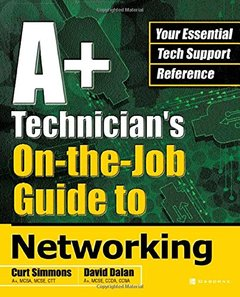 A+ Technician's On-the-Job Guide to Networking-cover