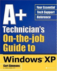 A+ Technician's On-the-Job Guide to Windows XP (Paperback)-cover