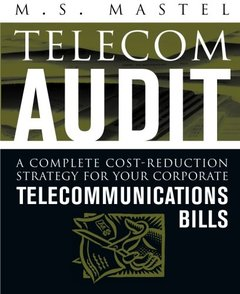 Telecom Audit : A Complete Cost-Reduction Strategy for Your Corporate Telecommun