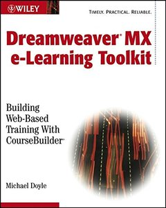 Macromedia Dreamweaver e-Learning Toolkit: Building Web-Based Training with Cour