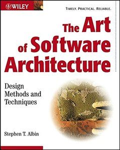 The Art of Software Architecture: Design Methods and Techniques