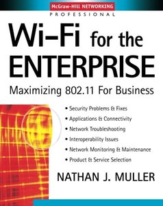 Wi-Fi for the Enterprise : Maximizing 802.11 For Business-cover