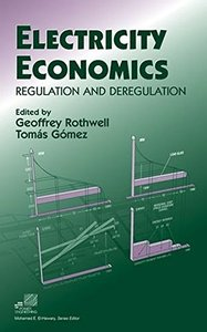 Electricity Economics : Regulation and Deregulation-cover