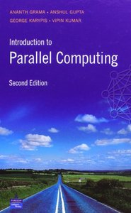 An Introduction to Parallel Computing: Design and Analysis of Algorithms, 2/e (Hardcover)-cover
