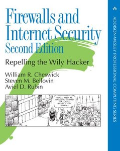 Firewalls and Internet Security: Repelling the Wily Hacker, 2/e-cover