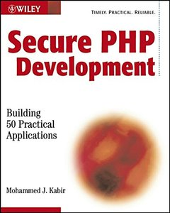 Secure PHP Development: Building 50 Practical Applications-cover