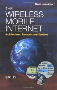 The Wireless Mobile Internet: Architectures, Protocols and Services-cover
