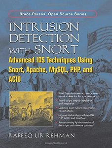 Intrusion Detection with SNORT: Advanced IDS Techniques Using SNORT, Apache, MyS-cover