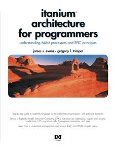 Itanium Architecture for Programmers: Understanding 64-Bit Processors and EPIC P-cover