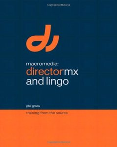Macromedia Director MX and Lingo: Training from the Source-cover