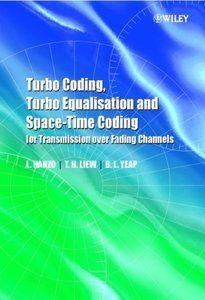 Turbo Coding, Turbo Equalisation and Space-Time Coding for Transmission over Fading Channels-cover
