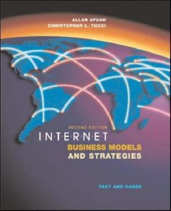 Internet Business Models and Strategies : Text and Cases, 2/e (Hardcover)-cover