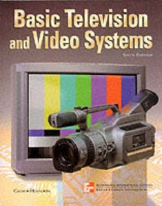 Basic Television and Video Systems, 6/e (Paperback)-cover