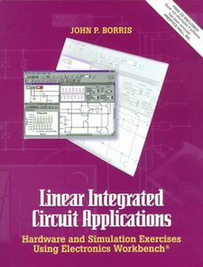 Linear Integrated Circuit Applications: Hardware and Software Exercises Using Electronics Workbench-cover