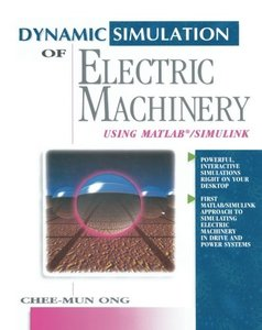 Dynamic Simulation of Electric Machinery: Using Matlab/Simulink-cover