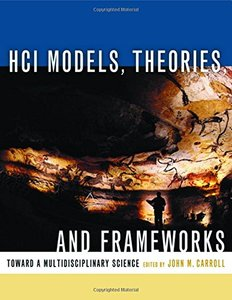 Hci Models, Theories, & Frameworks: Toward a Multidisciplinary Science-cover
