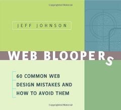 Web Bloopers: 60 Common Web Design Mistakes, and How to Avoid Them-cover