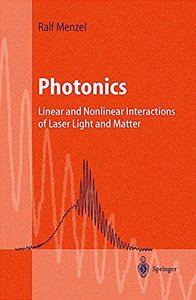 Photonics: Linear and Nonlinear Interactions of Laser Light and Matter-cover