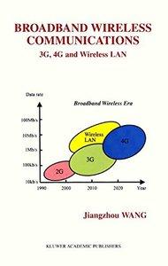 Broadband Wireless Communications - 3G, 4G and Wireless LAN