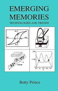 Emerging Memories: Technologies and Trends-cover