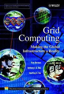 Grid Computing: Making The Global Infrastructure a Reality-cover
