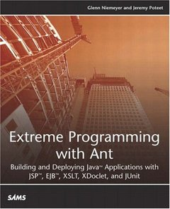 Extreme Programming with Ant: Building and Deploying Java Applications with JSP, EJB, XSLT, XDoclet, and JUnit (Paperback)-cover