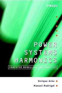 Power Systems Harmonics: Computer Modelling and Analysis-cover