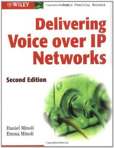 Delivering Voice over IP Networks, 2/e