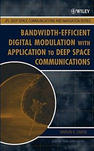Bandwidth-Efficient Digital Modulation with Application to Deep-Space Communications-cover