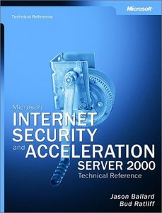 Microsoft Internet Security and Acceleration (ISA) Server 2000 Administrator's Pocket Consultant (Paperback)