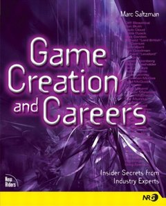 Game Creation and Careers: Insider Secrets from Industry Experts-cover