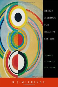 Design Methods for Reactive Systems: Yourdon, Statemate, and the UML-cover