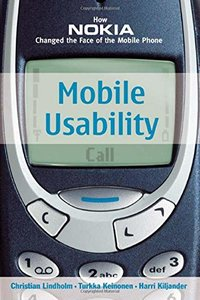 Mobile Usability: How Nokia Changed the Face of the Mobile Phone-cover