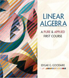 Linear Algebra: A Pure and Applied  First Course-cover
