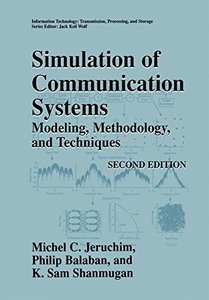 Simulation of Communication Systems: Modeling, Methodology, and Techniques, 2/e (Hardcover)