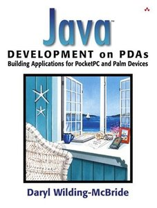 Java Development on PDAs: Building Applications for Pocket PC and Palm Devices-cover