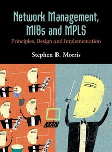 Network Management, MIBs and MPLS: Principles, Design and Implementation-cover