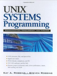 Unix Systems Programming: Communication, Concurrency and Threads, 2/e (Hardcover)-cover