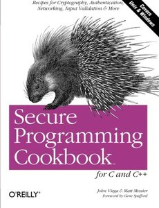 Secure Programming Cookbook for C and C++: Recipes for Cryptography, Authentication, Input Validation & More (Paperback)-cover