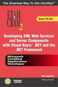 MCAD Developing XML Web Services and Server Components with Visual Basic(R) .NET and the .NET Framework Exam Cram 2 (Exam Cram 70-310) (Paperback)-cover
