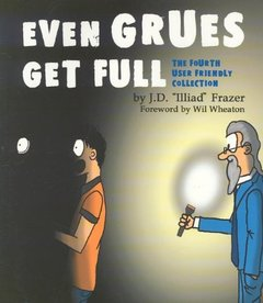 Even Grues Get Full: User Friendly the Comic Strip (Paperback)-cover