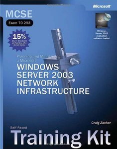 MCSE Self-Paced Training Kit (Exam 70-293) : Planning and Maintaining a Microsoft Windows Server 2003 Network Infrastructure (Hardcover)-cover