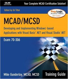 MCAD/MCSD Training Guide (70-306): Developing and Implementing Windows-Based App-cover
