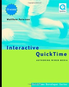 Interactive QuickTime: Authoring Wired Media-cover