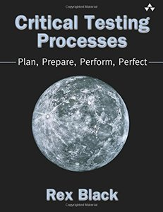 Critical Testing Processes: Plan, Prepare, Perform, Perfect-cover