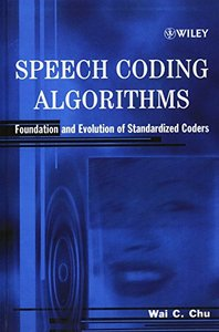 Speech Coding Algorithms: Foundation and Evolution of Standardized Coders (Hardcover)-cover