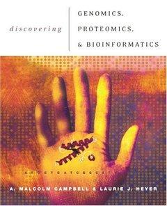 Discovering Genomics, Proteomics, and Bioinformatics