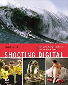 Shooting Digital : Pro Tips for Taking Great Pictures with Your Digital Camera (Paperback)-cover