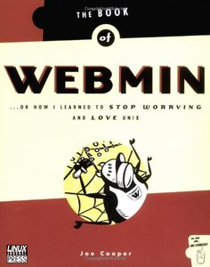 The Book of Webmin: Or How I Learned to Stop Worrying and Love UNIX-cover